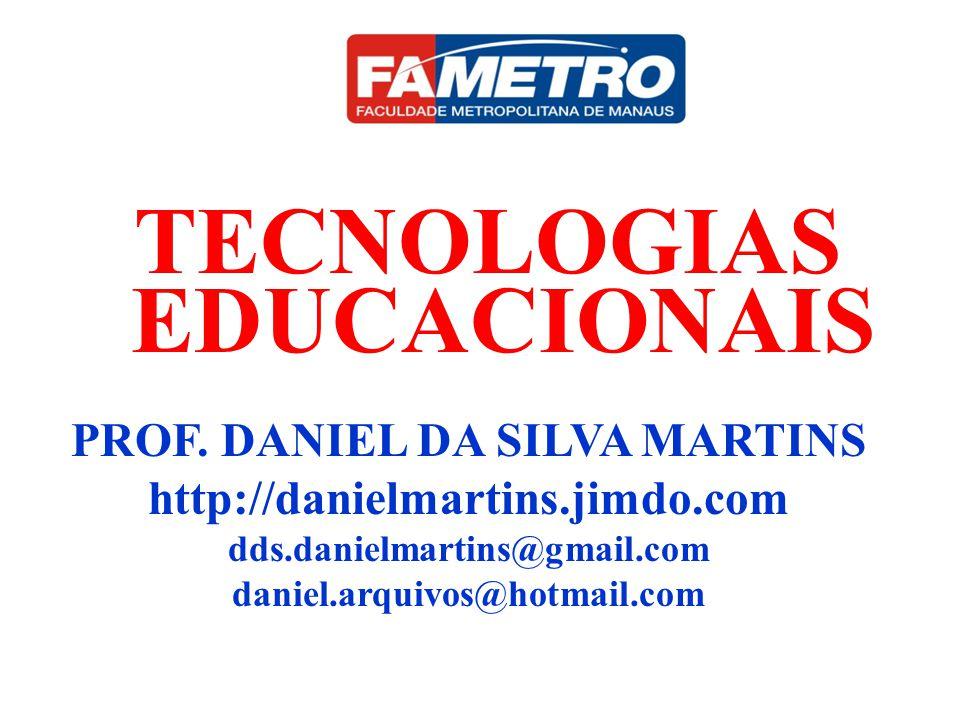 TECNOLOGIAS EDUCACIONAIS PROF. DANIEL DA SILVA MARTINS