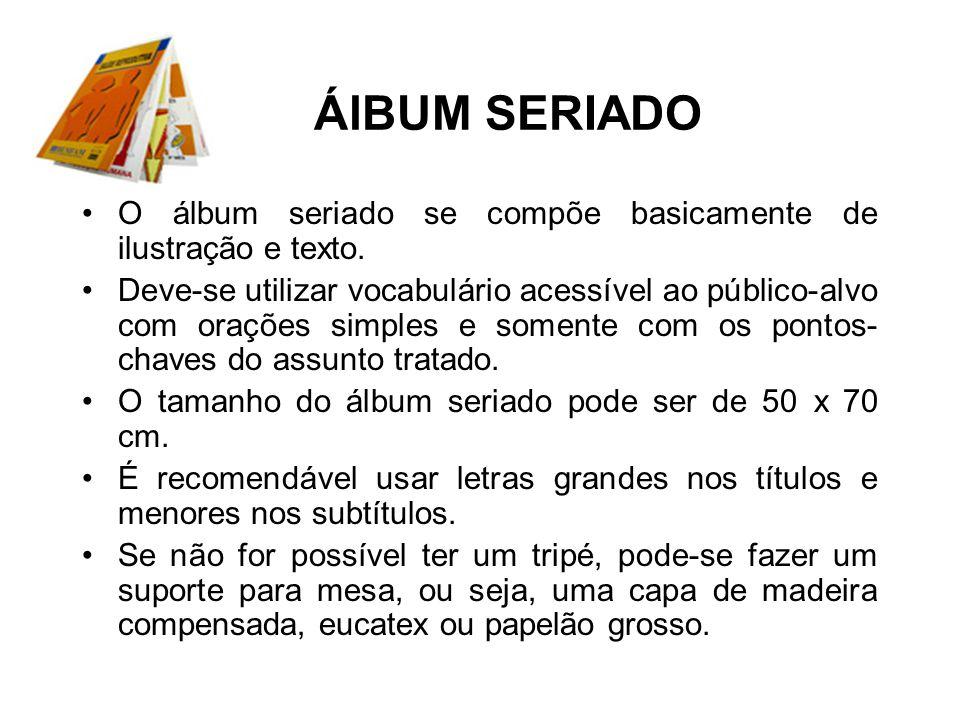 ÁlBUM SERIADO O álbum seriado se compõe basicamente de ilustração e texto.