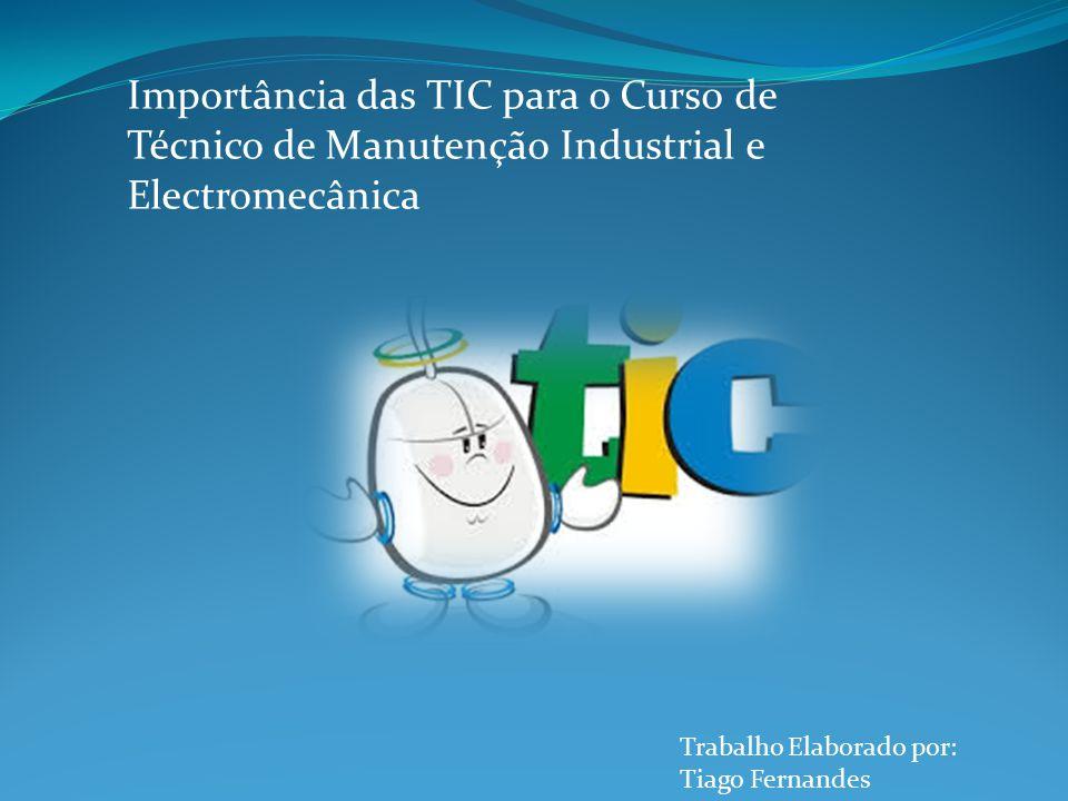 Importância das TIC para o Curso de Técnico de Manutenção Industrial e Electromecânica