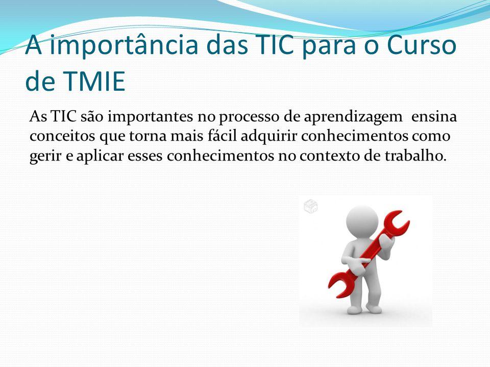 A importância das TIC para o Curso de TMIE