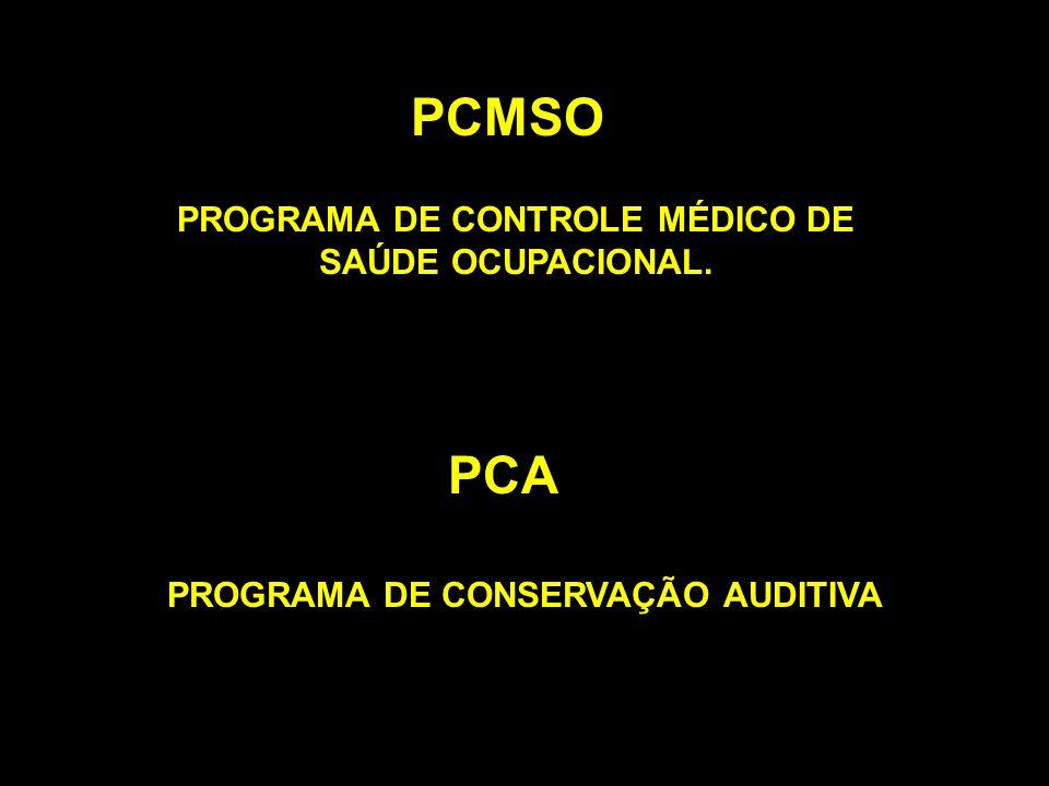 PCMSO PCA PROGRAMA DE CONTROLE MÉDICO DE SAÚDE OCUPACIONAL.