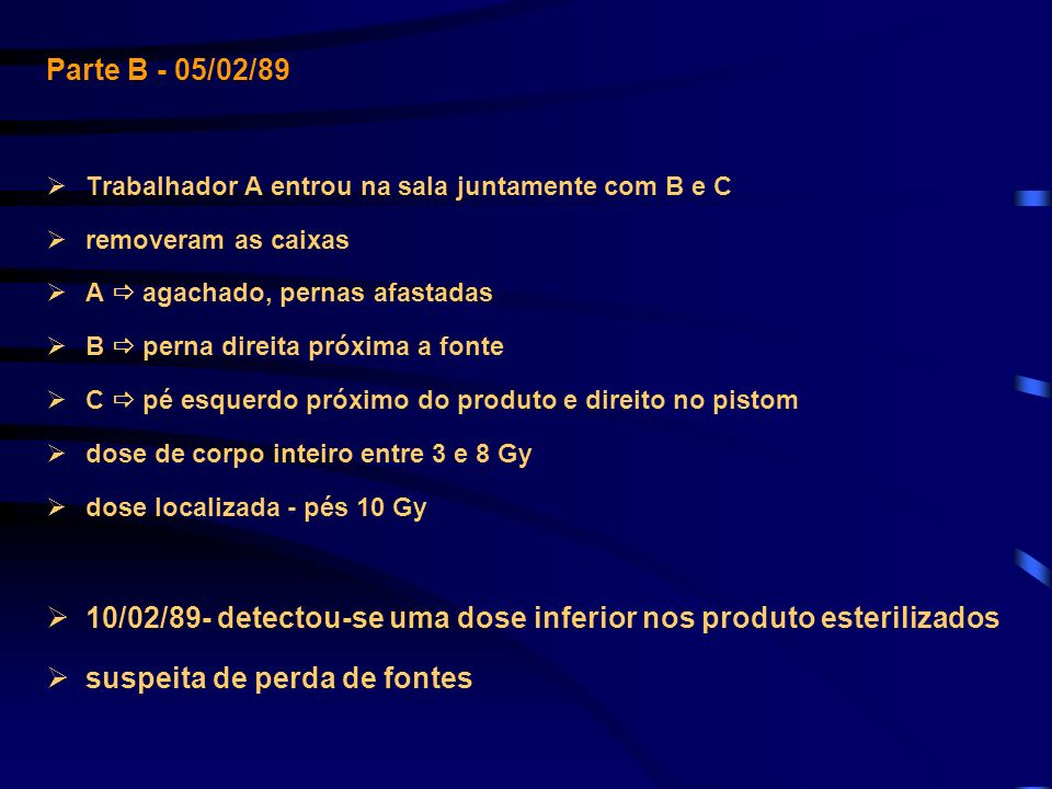 10/02/89- detectou-se uma dose inferior nos produto esterilizados