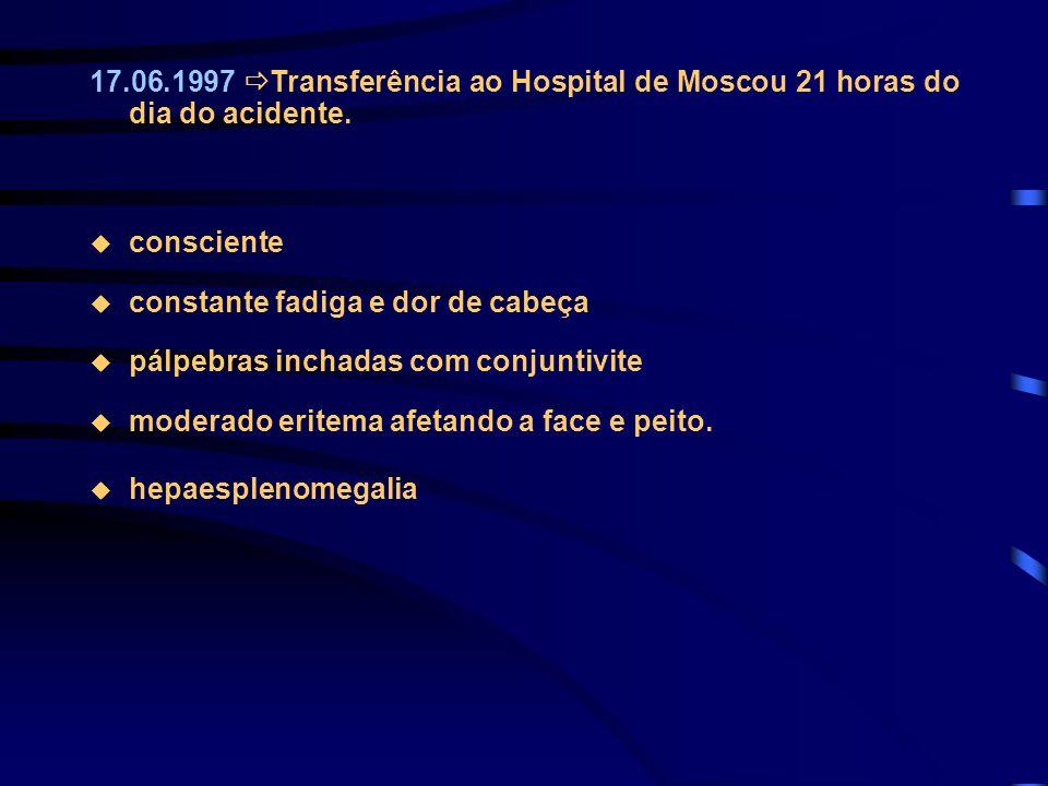 17.06.1997 Transferência ao Hospital de Moscou 21 horas do dia do acidente.