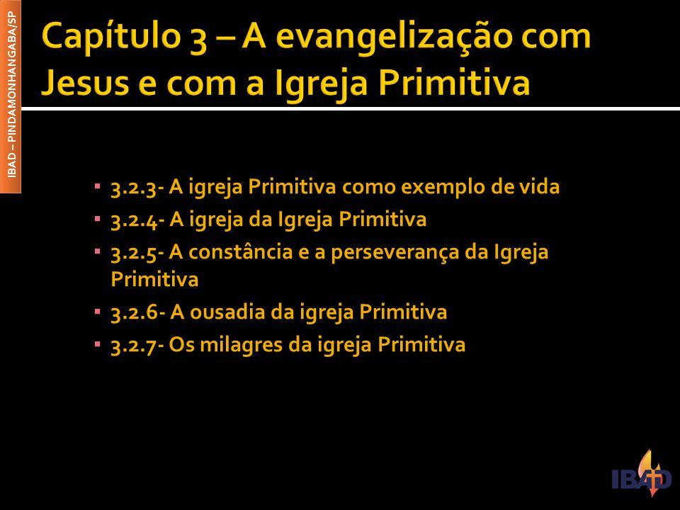 Capítulo 3 – A evangelização com Jesus e com a Igreja Primitiva