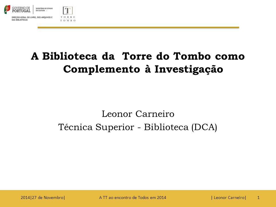 A Biblioteca da Torre do Tombo como Complemento à Investigação