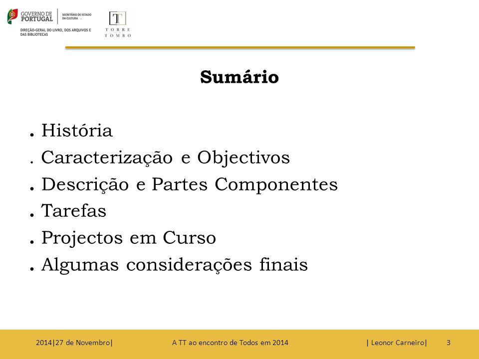 Sumário. História. Caracterização e Objectivos
