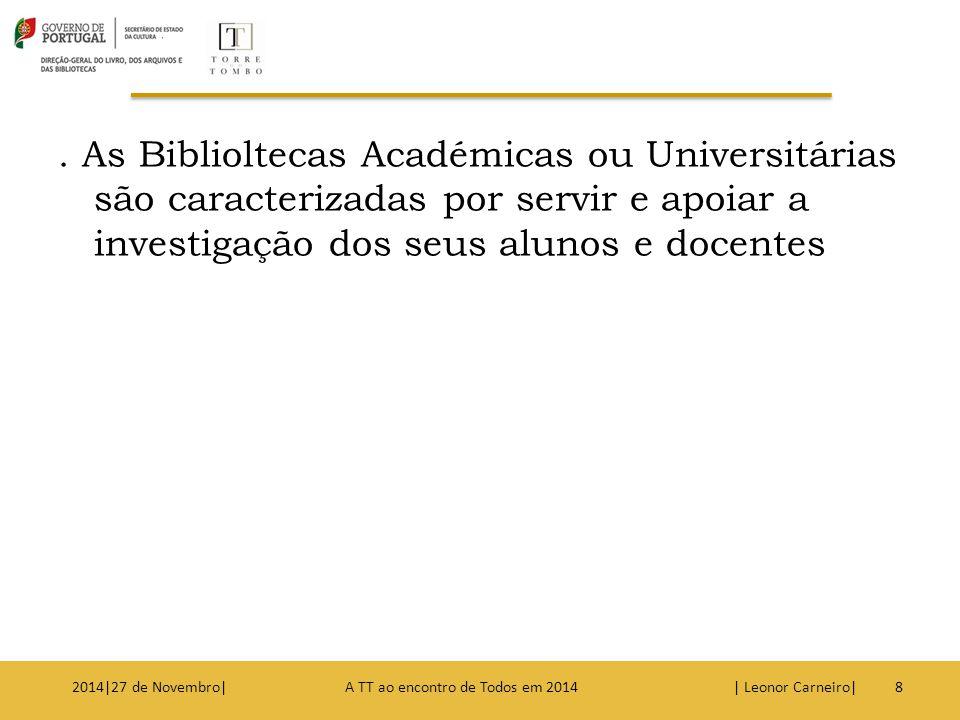 . As Biblioltecas Académicas ou Universitárias são caracterizadas por servir e apoiar a investigação dos seus alunos e docentes