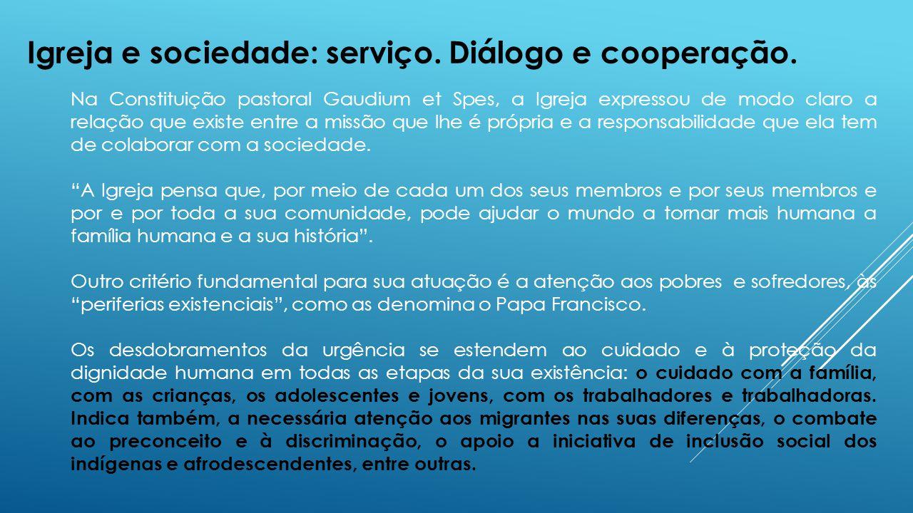 Igreja e sociedade: serviço. Diálogo e cooperação.