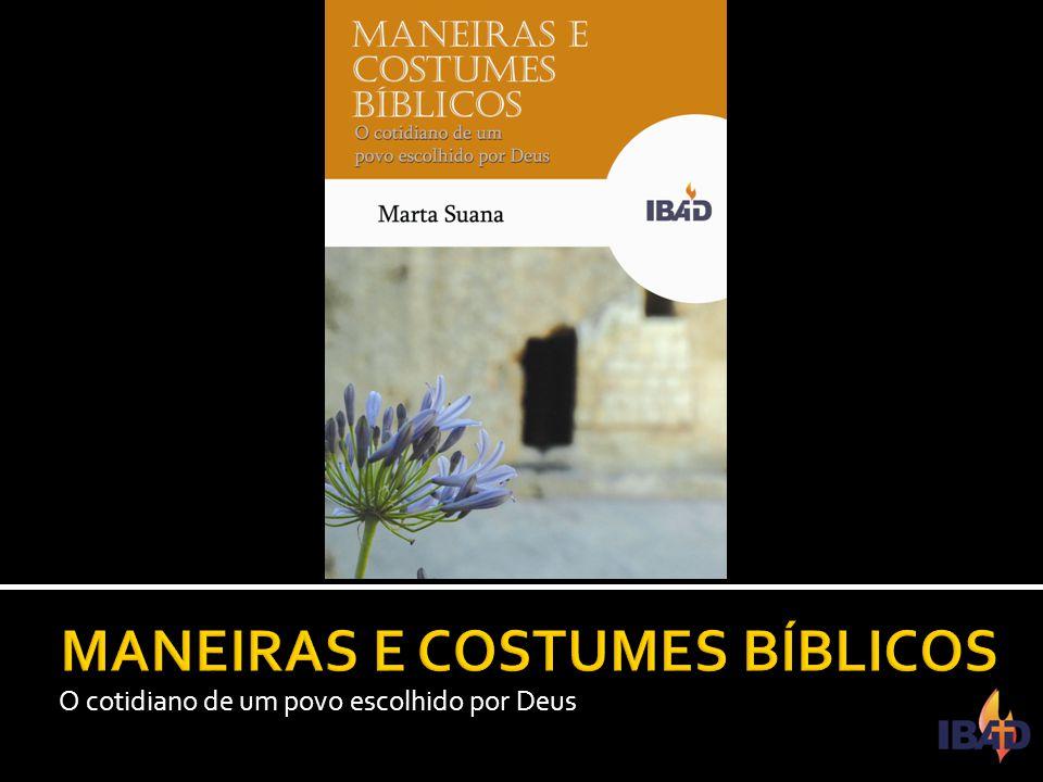 MANEIRAS E COSTUMES BÍBLICOS