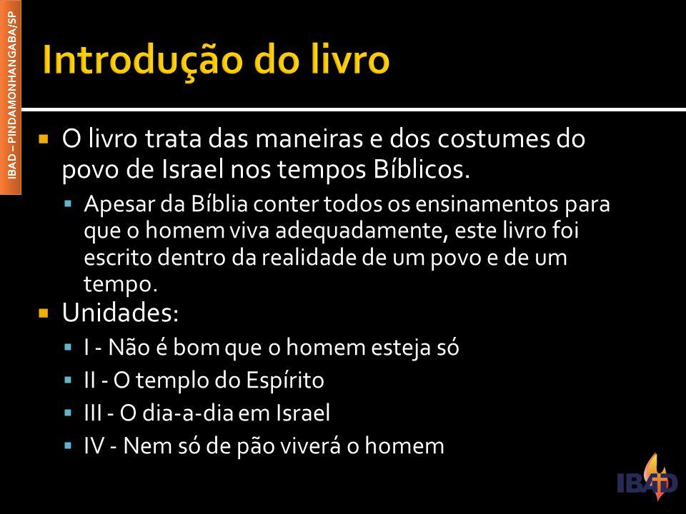 Introdução do livro O livro trata das maneiras e dos costumes do povo de Israel nos tempos Bíblicos.