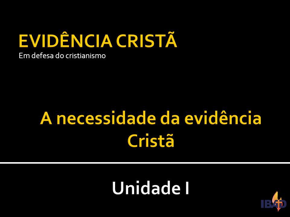 A necessidade da evidência Cristã