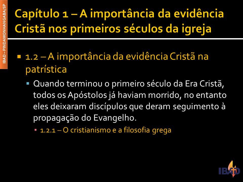 Capítulo 1 – A importância da evidência Cristã nos primeiros séculos da igreja