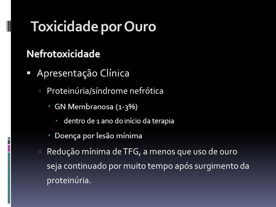 Toxicidade por Ouro Nefrotoxicidade Apresentação Clínica