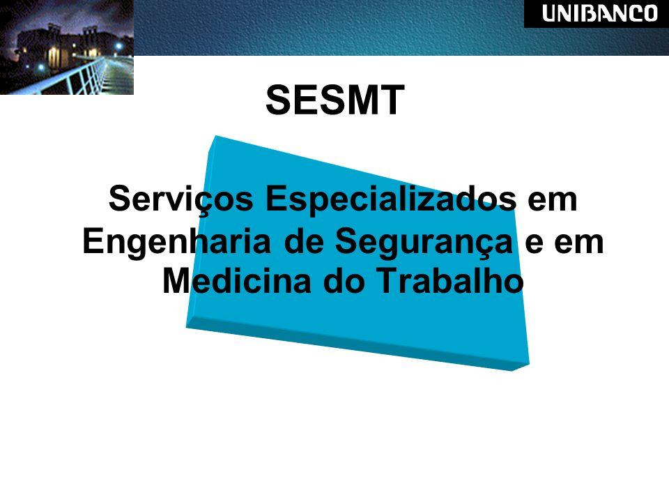SESMT Serviços Especializados em Engenharia de Segurança e em Medicina do Trabalho