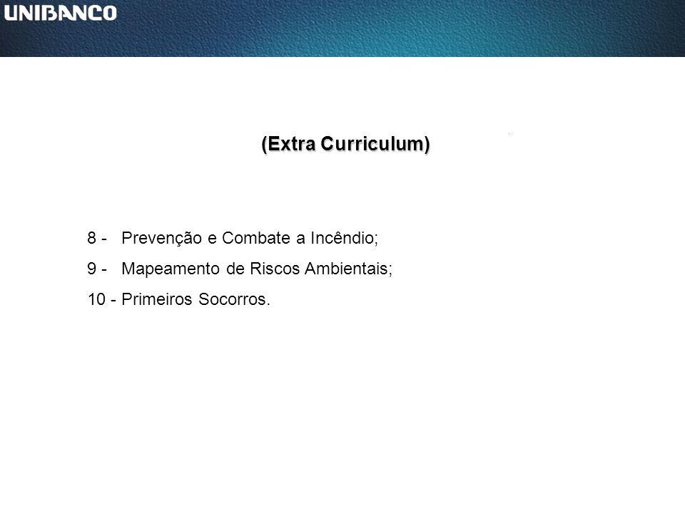 (Extra Curriculum) 8 - Prevenção e Combate a Incêndio;