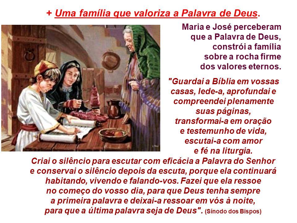 + Uma família que valoriza a Palavra de Deus.