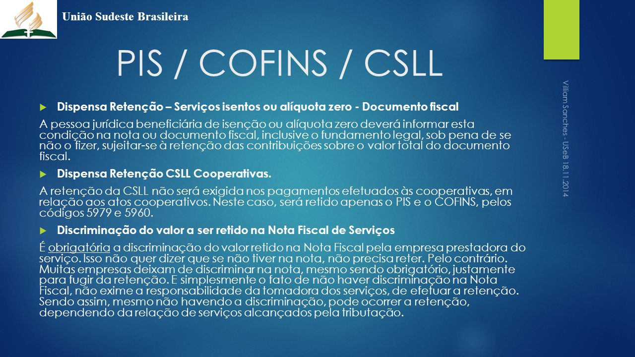 PIS / COFINS / CSLL União Sudeste Brasileira