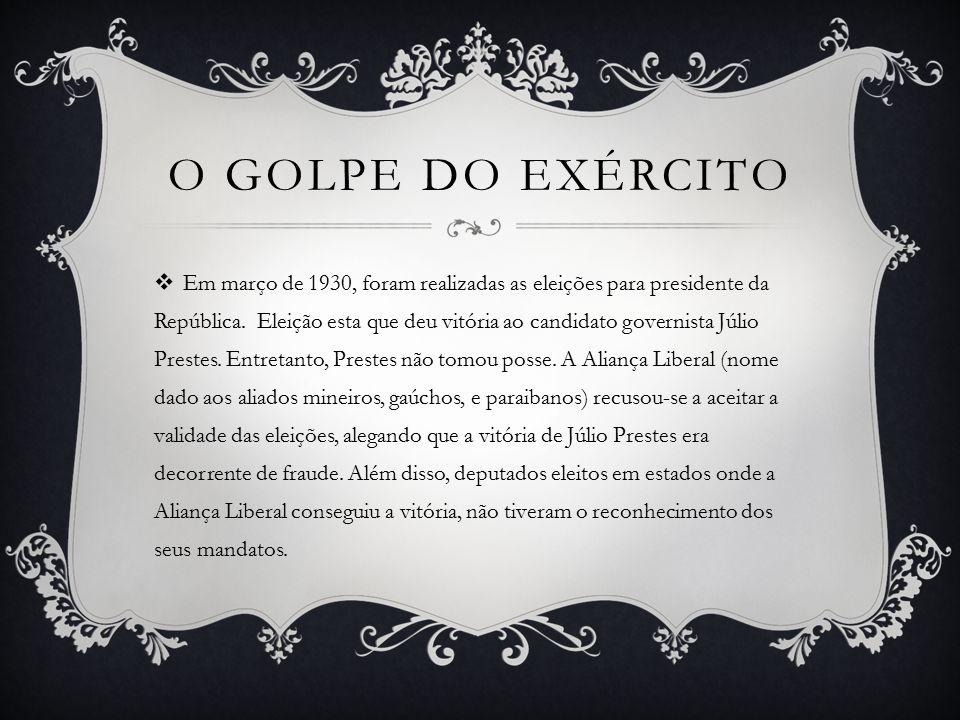 O GOLPE DO EXÉRCITO