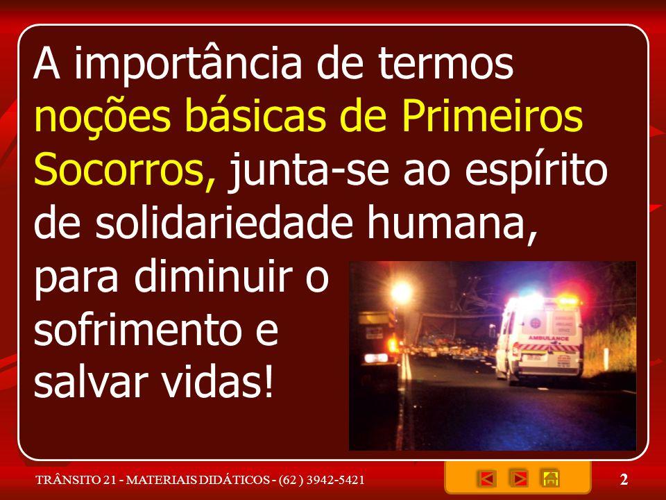 A importância de termos noções básicas de Primeiros Socorros, junta-se ao espírito de solidariedade humana, para diminuir o sofrimento e salvar vidas!