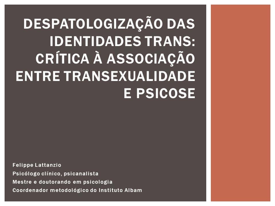 Despatologização das identidades trans: crítica à associação entre transexualidade e psicose