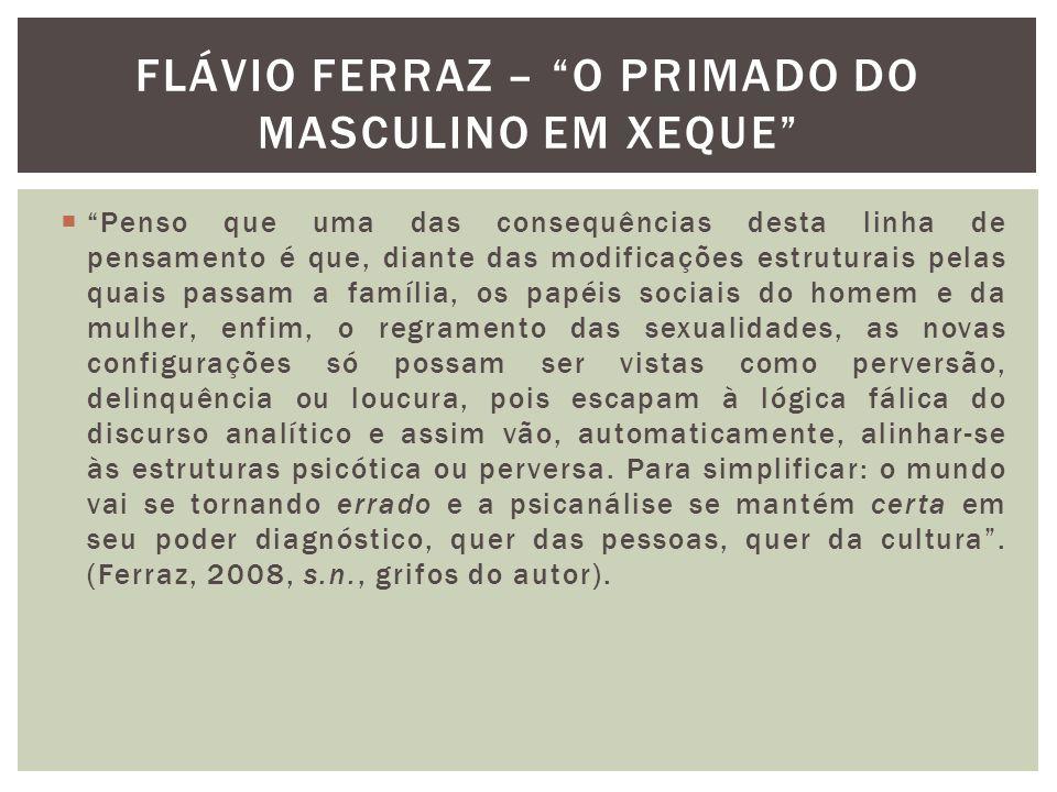 Flávio ferraz – o primado do masculino em xeque