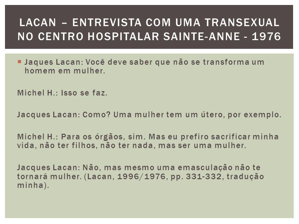 Lacan – entrevista com uma transexual no centro hospitalar sainte-anne - 1976