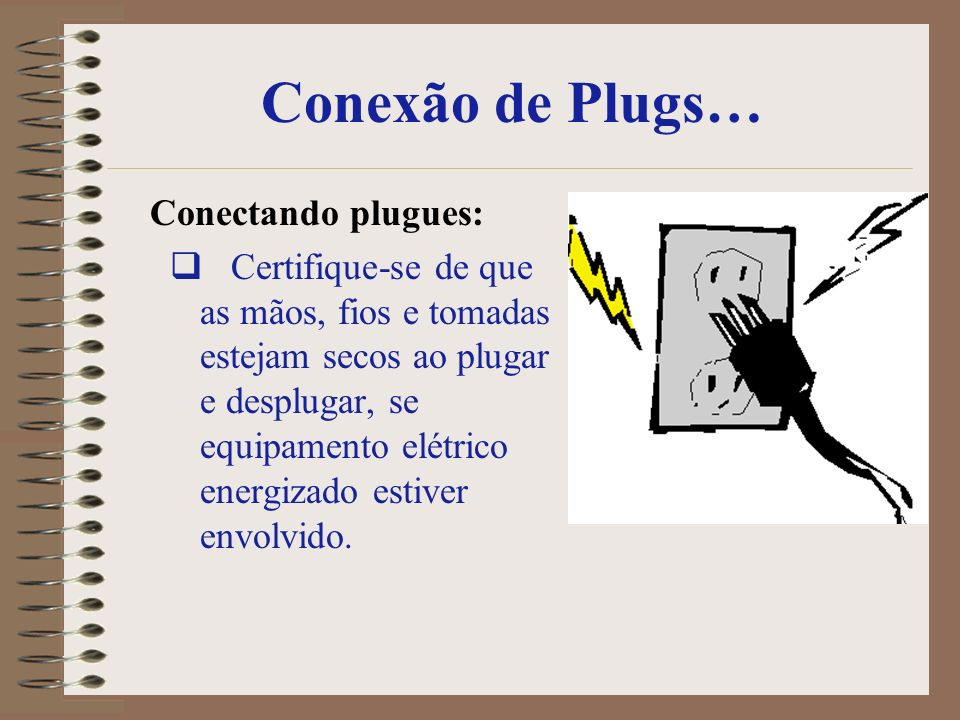 Conexão de Plugs… Conectando plugues:
