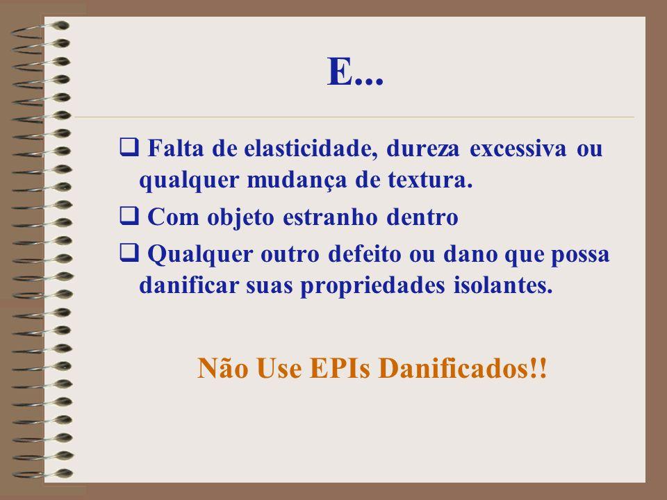 Não Use EPIs Danificados!!