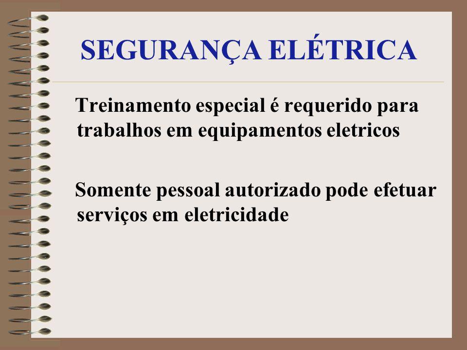 SEGURANÇA ELÉTRICA Treinamento especial é requerido para trabalhos em equipamentos eletricos.