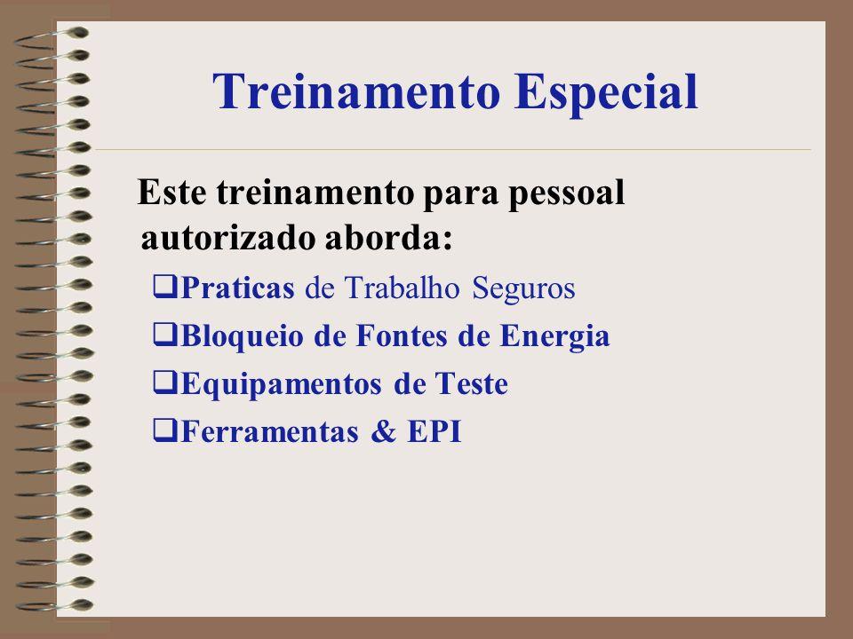 Treinamento Especial Este treinamento para pessoal autorizado aborda: