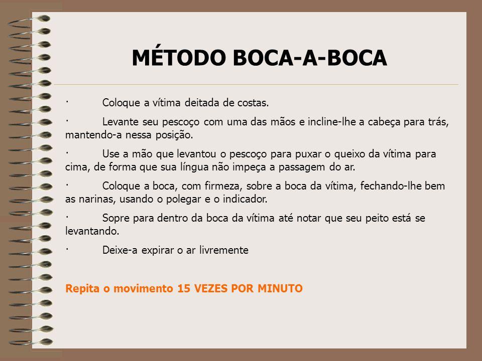 MÉTODO BOCA-A-BOCA · Coloque a vítima deitada de costas.
