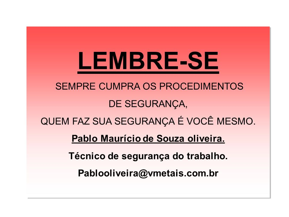 Pablo Maurício de Souza oliveira. Técnico de segurança do trabalho.