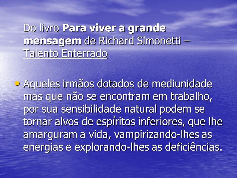 Do livro Para viver a grande mensagem de Richard Simonetti – Talento Enterrado