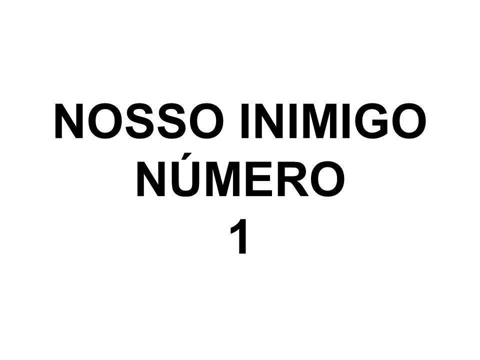 NOSSO INIMIGO NÚMERO 1