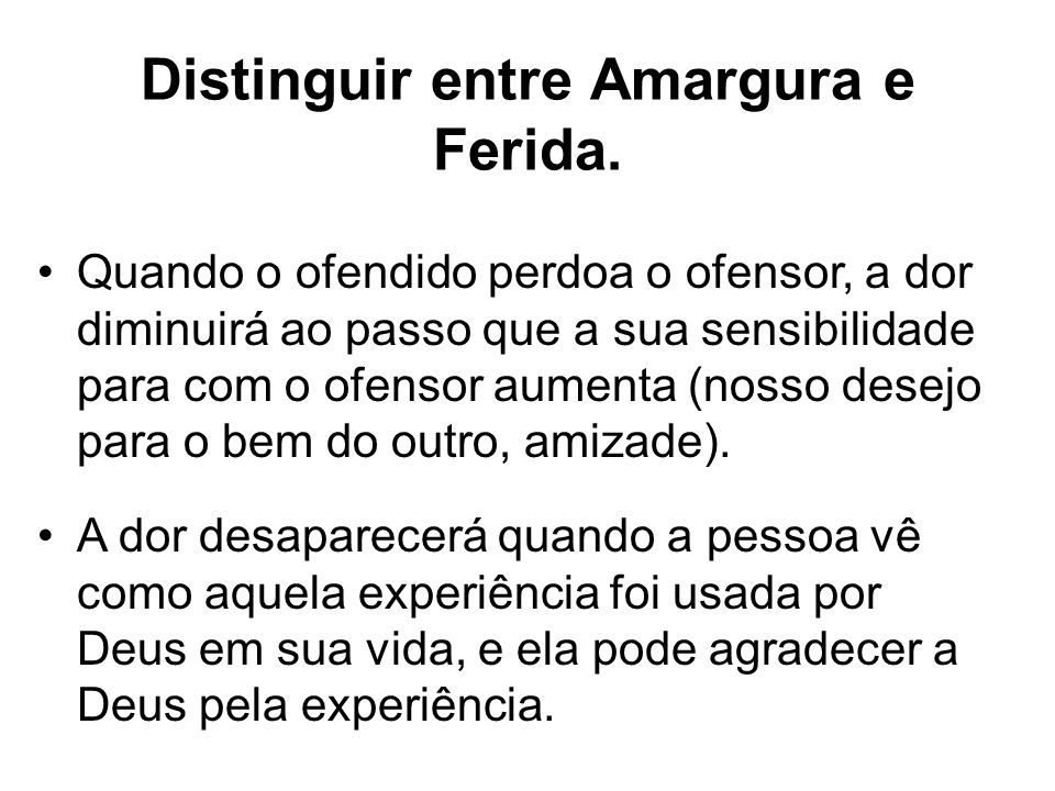Distinguir entre Amargura e Ferida.