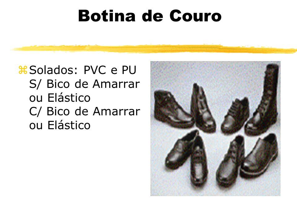 Botina de Couro Solados: PVC e PU S/ Bico de Amarrar ou Elástico C/ Bico de Amarrar ou Elástico.