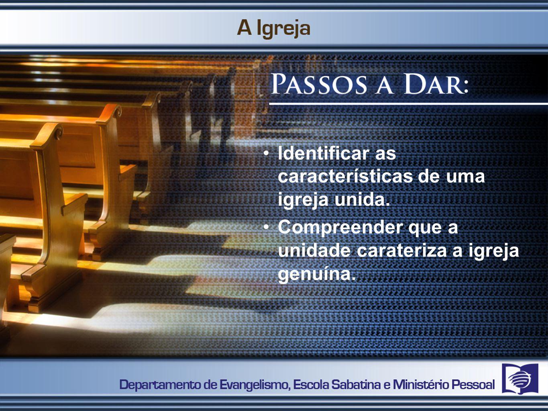 Identificar as características de uma igreja unida.