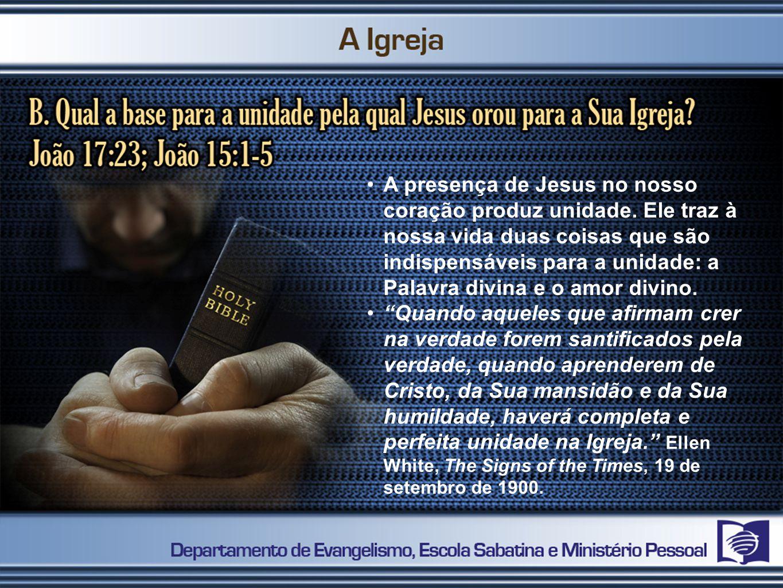 A presença de Jesus no nosso coração produz unidade