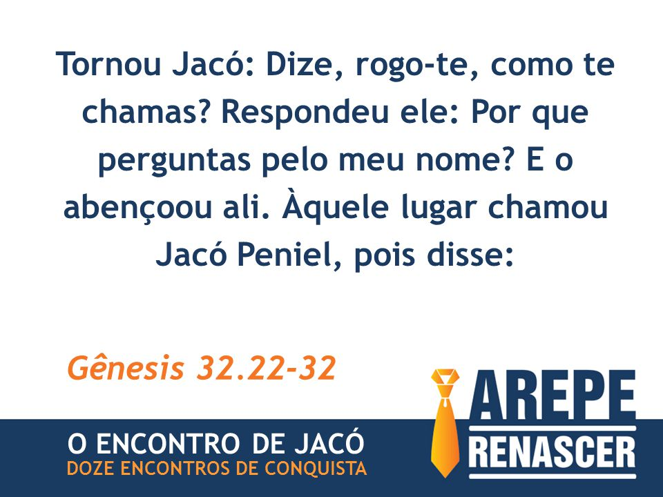 Tornou Jacó: Dize, rogo-te, como te chamas