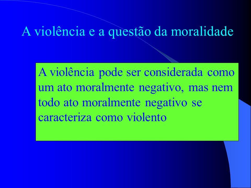 A violência e a questão da moralidade