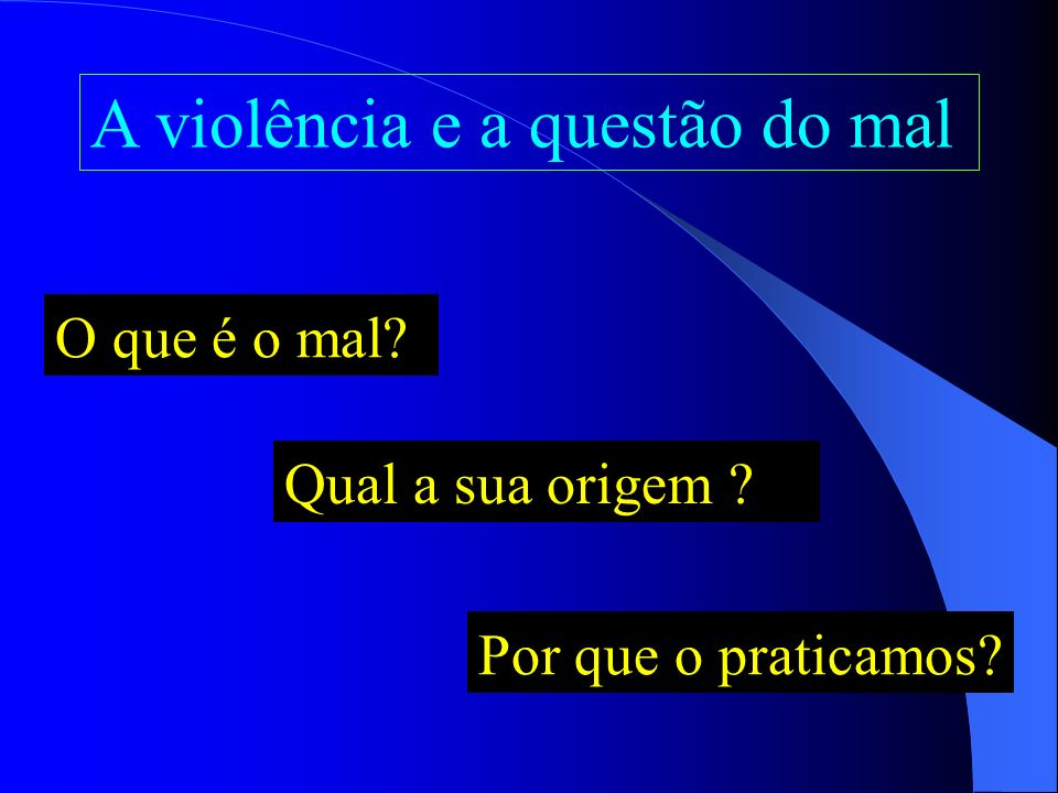 A violência e a questão do mal