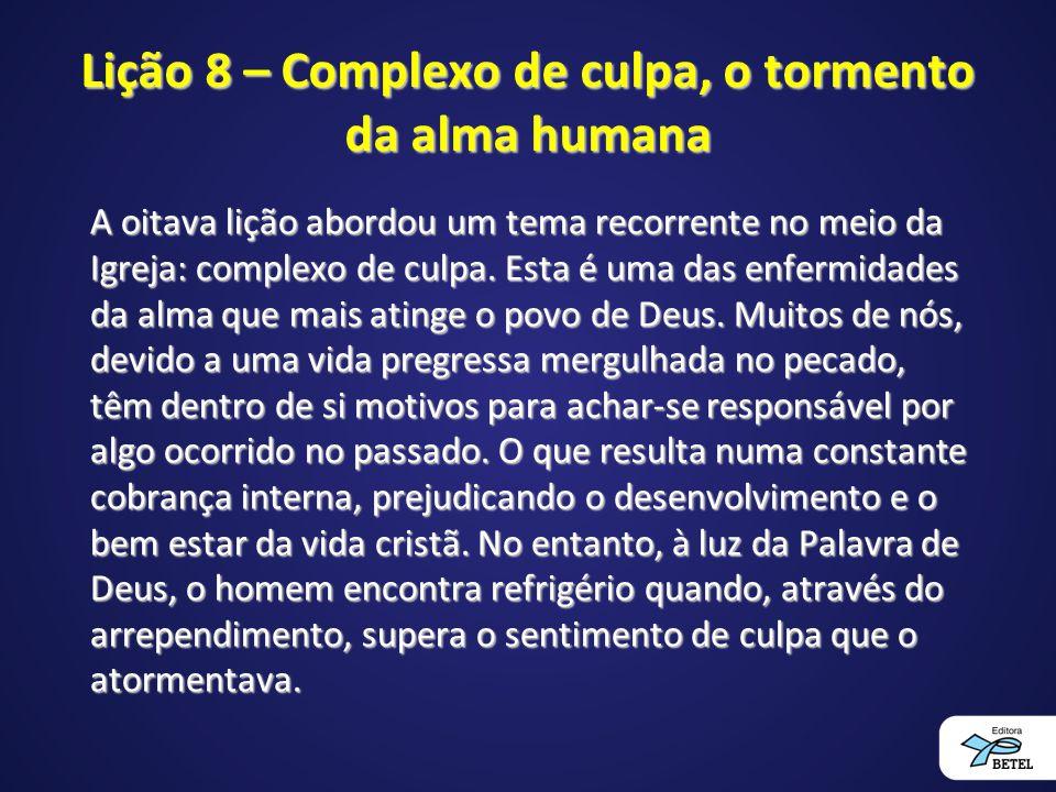 Lição 8 – Complexo de culpa, o tormento da alma humana