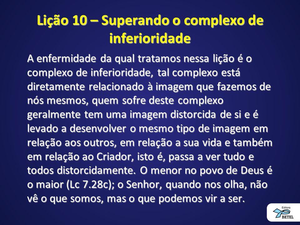 Lição 10 – Superando o complexo de inferioridade
