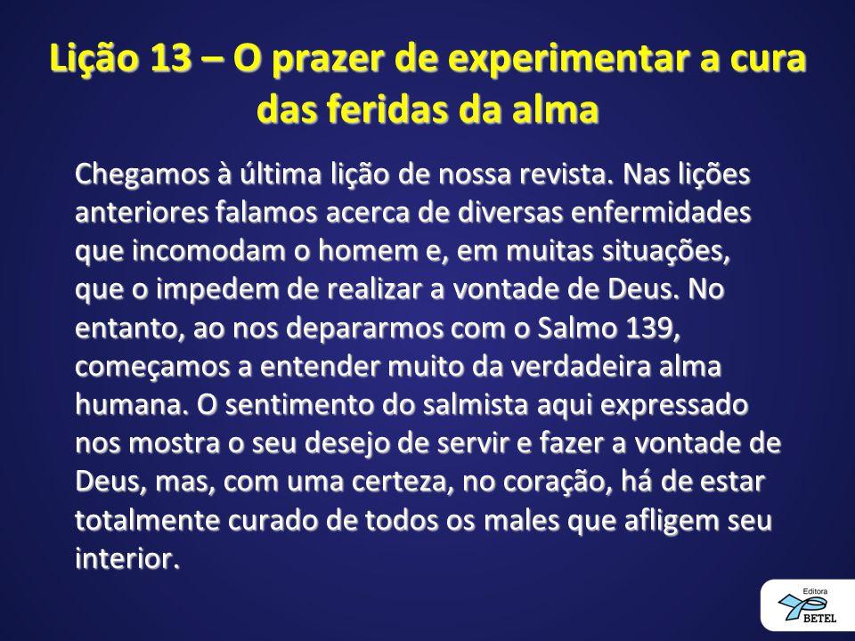 Lição 13 – O prazer de experimentar a cura das feridas da alma