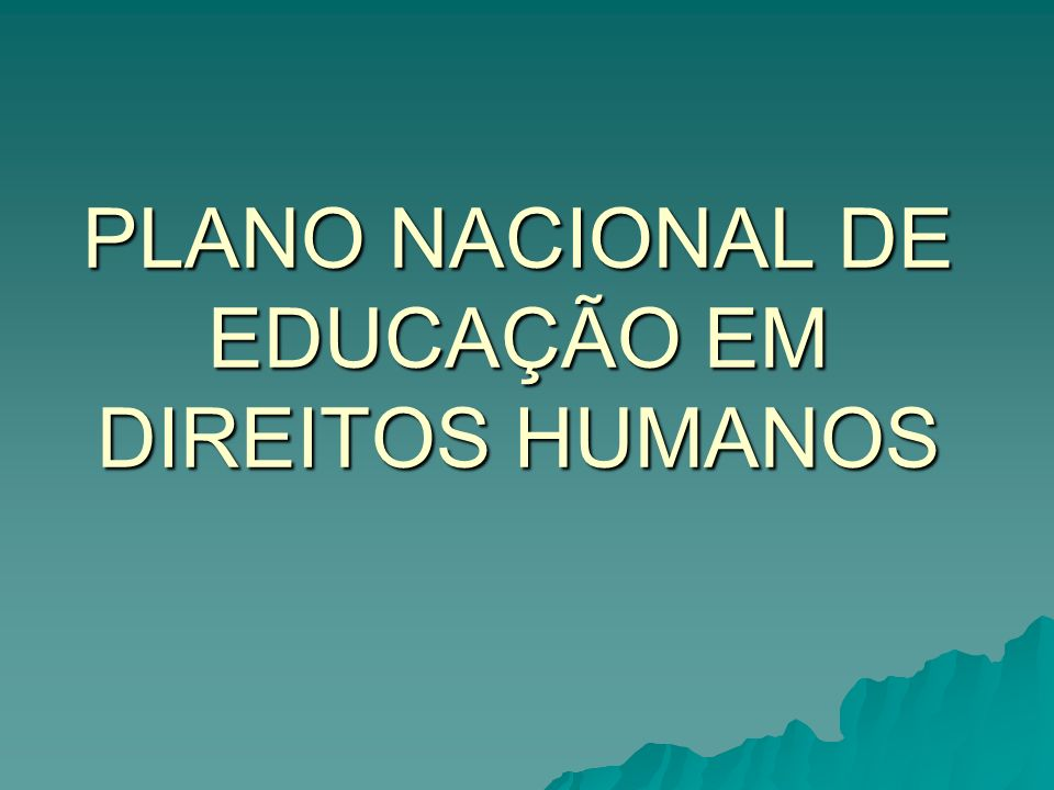 PLANO NACIONAL DE EDUCAÇÃO EM DIREITOS HUMANOS