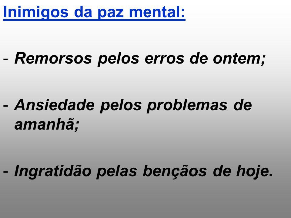 Inimigos da paz mental:
