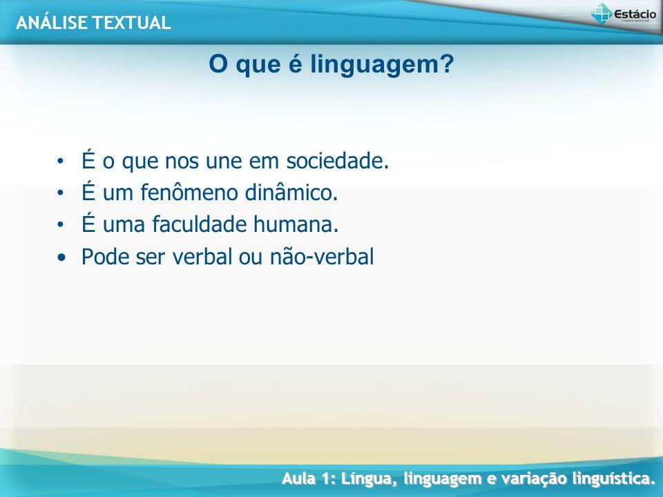 O que é linguagem É o que nos une em sociedade.