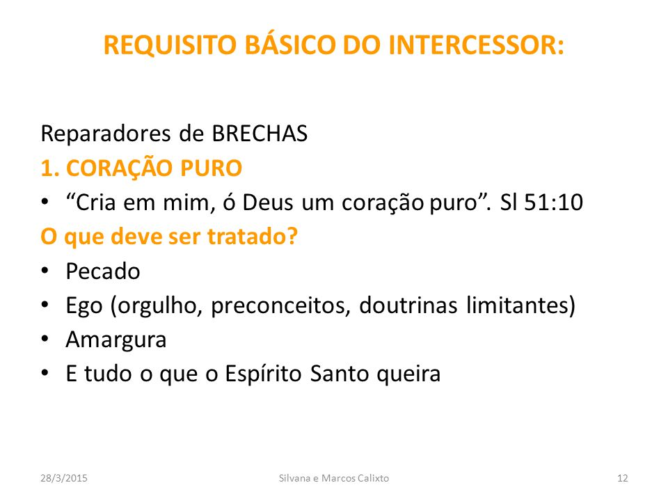 REQUISITO BÁSICO DO INTERCESSOR: