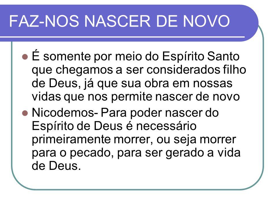 FAZ-NOS NASCER DE NOVO