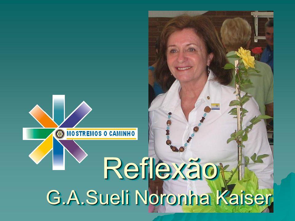 Reflexão G.A.Sueli Noronha Kaiser
